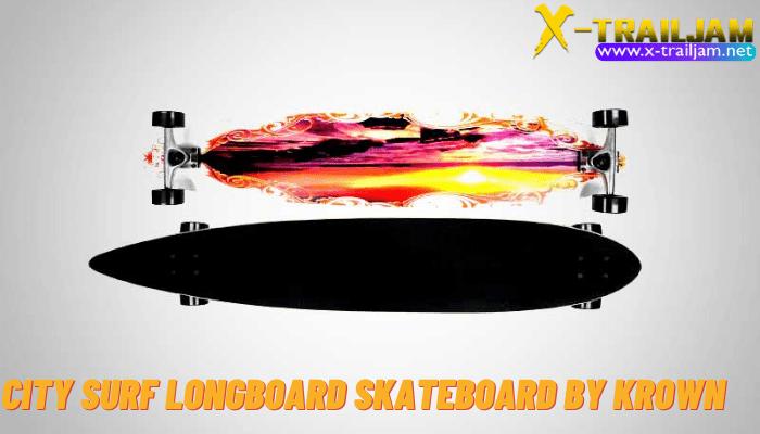 City Surf Longboard Skateboard by Krown Krown ตั้งเป้าที่จะส่งมอบสเก็ตบอร์ดโต้คลื่นที่ดีที่สุดให้กับแฟน ๆ โดยไม่ทำให้งบประมาณของลูกค้าลดลง
