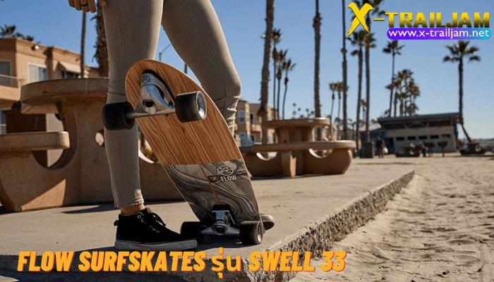 Flow SurfSkates วันนี้เราจะพาคุณมารู้จักกับอีกหนึ่ง Surf Skateboard แบรน์ดดังอย่าง Flow Surf Skates กันดีกว่าว่าทำไมคนทั่วโลกจึงให้ความสนใจ